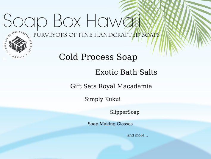 WELCOME TO SOAP BOX HAWAII